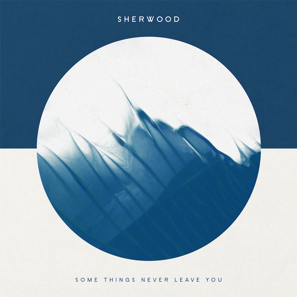 Sherwood - Some Things Never Leave You