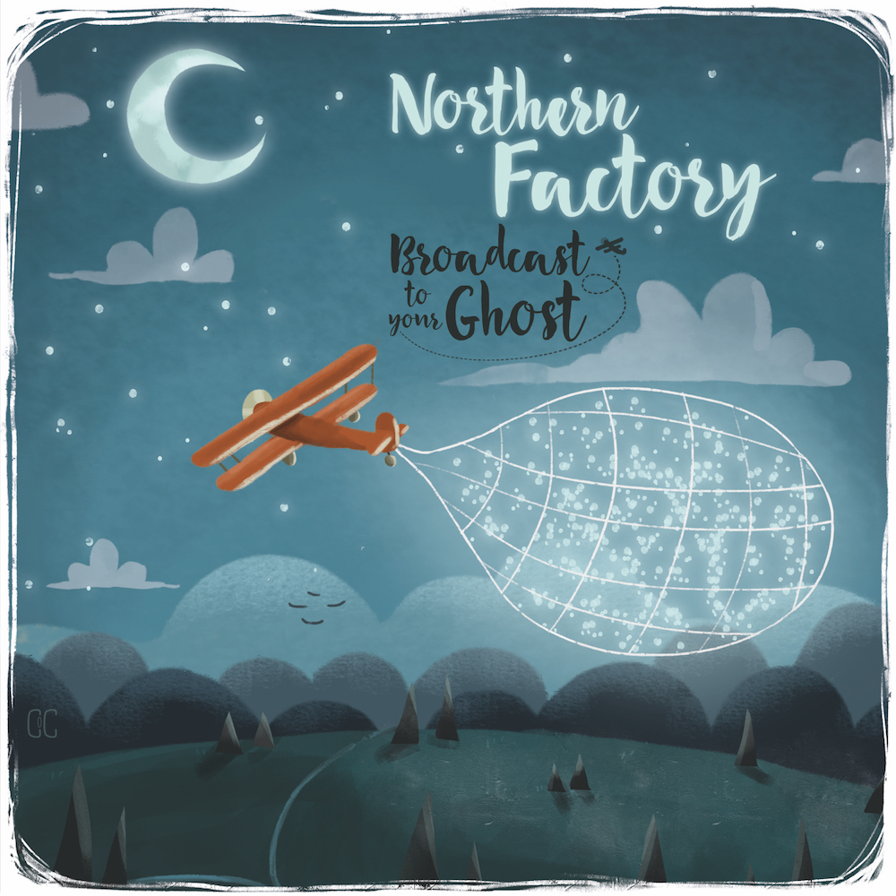 Northern Factory - Broadcast To Your Ghost